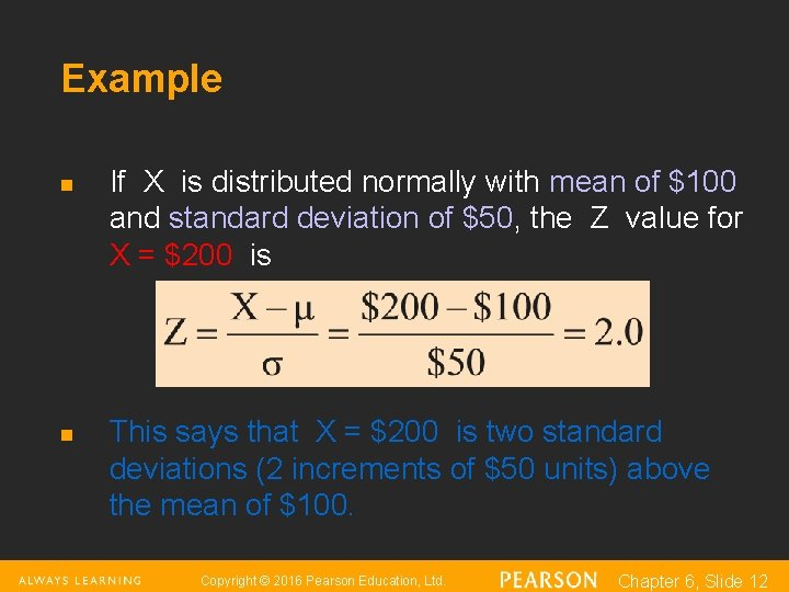 Example n n If X is distributed normally with mean of $100 and standard