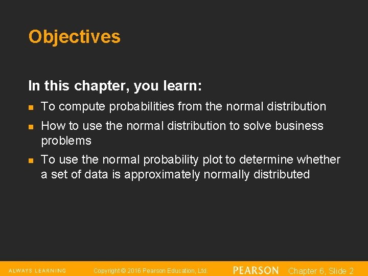 Objectives In this chapter, you learn: n n n To compute probabilities from the