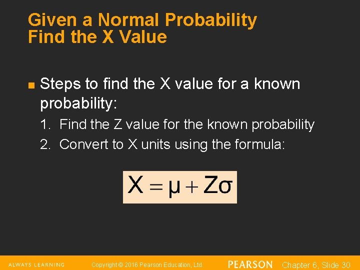 Given a Normal Probability Find the X Value n Steps to find the X