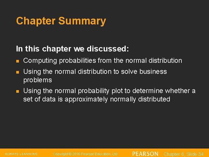 Chapter Summary In this chapter we discussed: n n n Computing probabilities from the