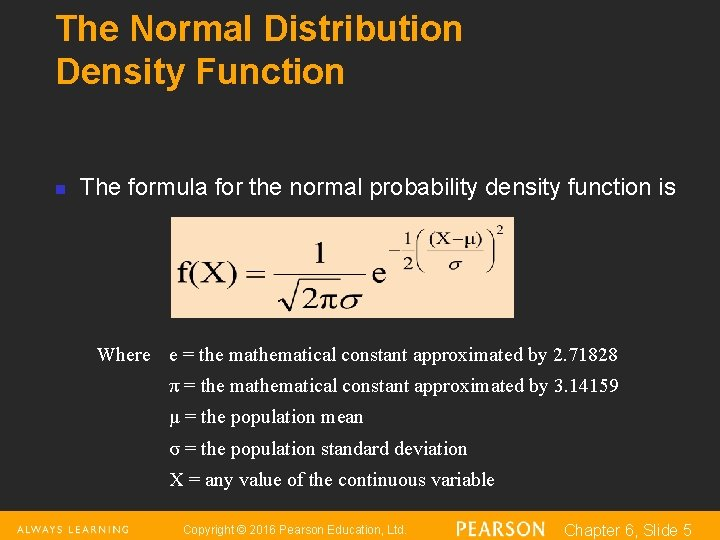 The Normal Distribution Density Function n The formula for the normal probability density function