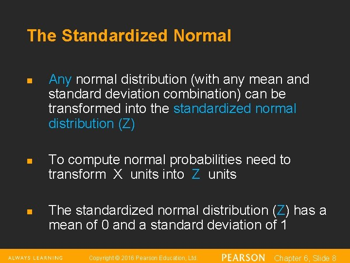 The Standardized Normal n n n Any normal distribution (with any mean and standard