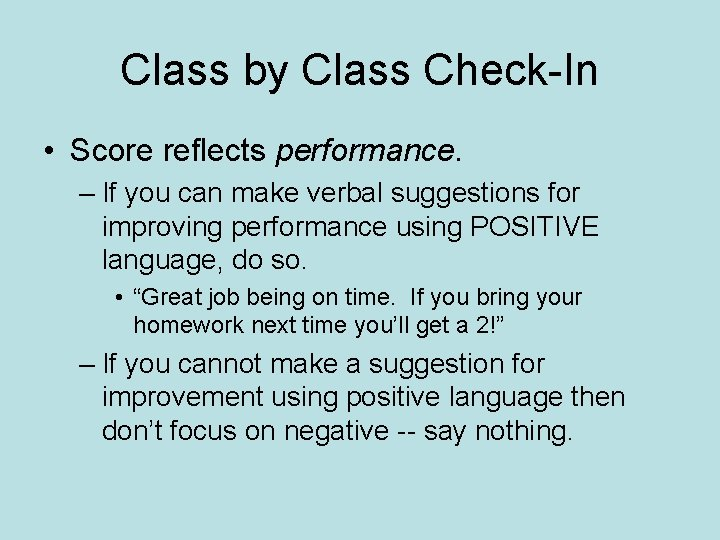 Class by Class Check-In • Score reflects performance. – If you can make verbal