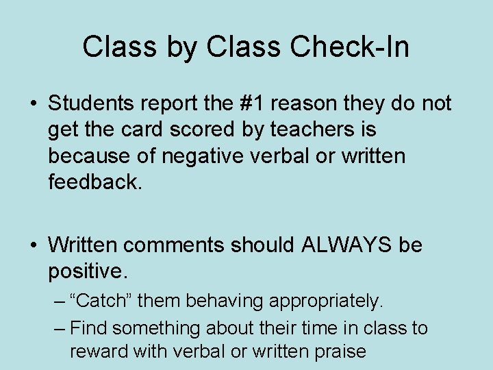 Class by Class Check-In • Students report the #1 reason they do not get