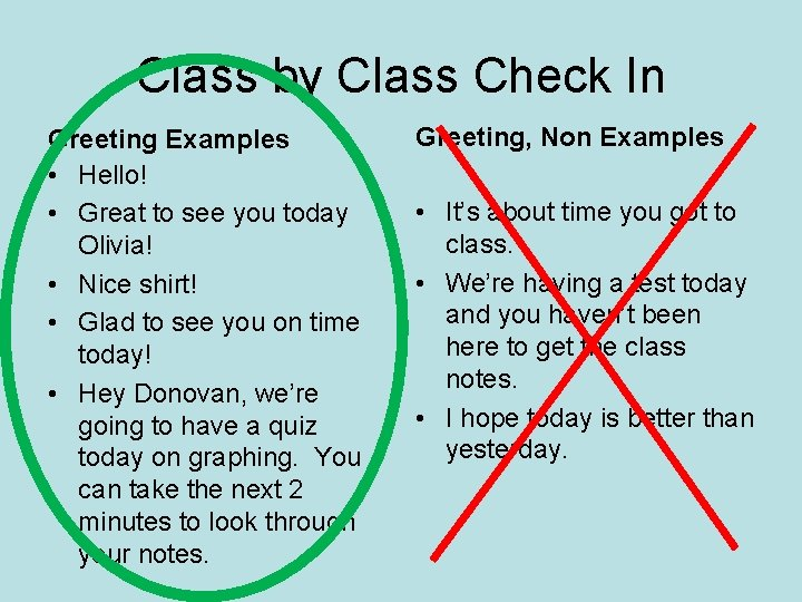 Class by Class Check In Greeting Examples • Hello! • Great to see you