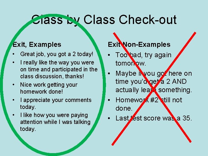 Class by Class Check-out Exit, Examples Exit Non-Examples • Great job, you got a