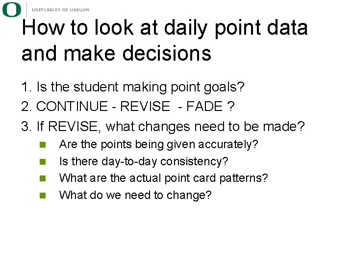 How to look at daily point data and make decisions 1. Is the student