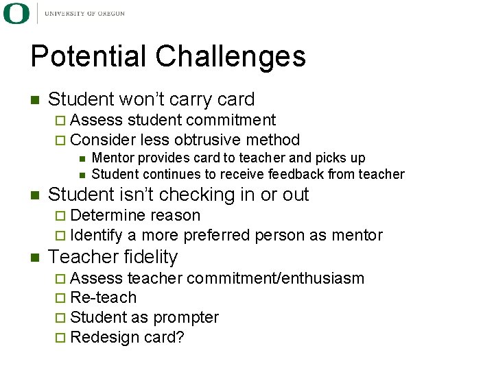 Potential Challenges n Student won't carry card ¨ Assess student commitment ¨ Consider less