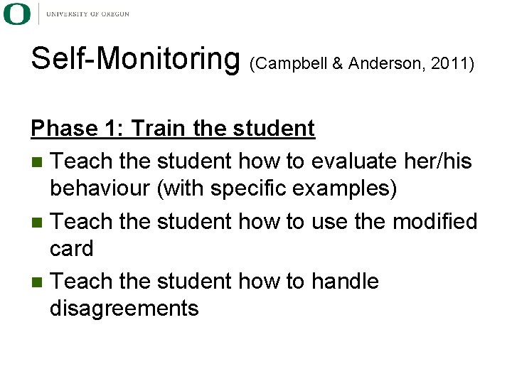 Self-Monitoring (Campbell & Anderson, 2011) Phase 1: Train the student n Teach the student