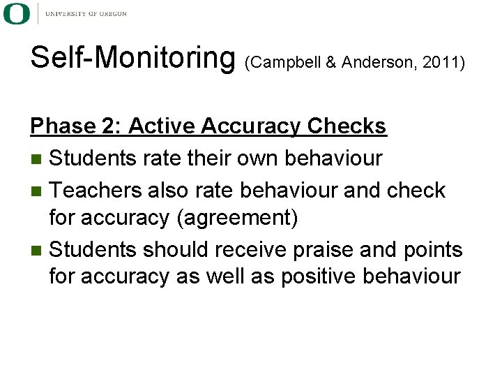 Self-Monitoring (Campbell & Anderson, 2011) Phase 2: Active Accuracy Checks n Students rate their