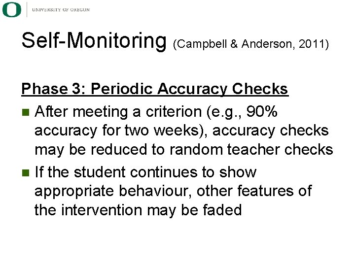 Self-Monitoring (Campbell & Anderson, 2011) Phase 3: Periodic Accuracy Checks n After meeting a