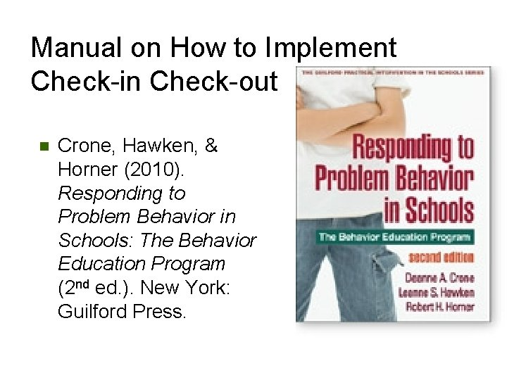 Manual on How to Implement Check-in Check-out n Crone, Hawken, & Horner (2010). Responding