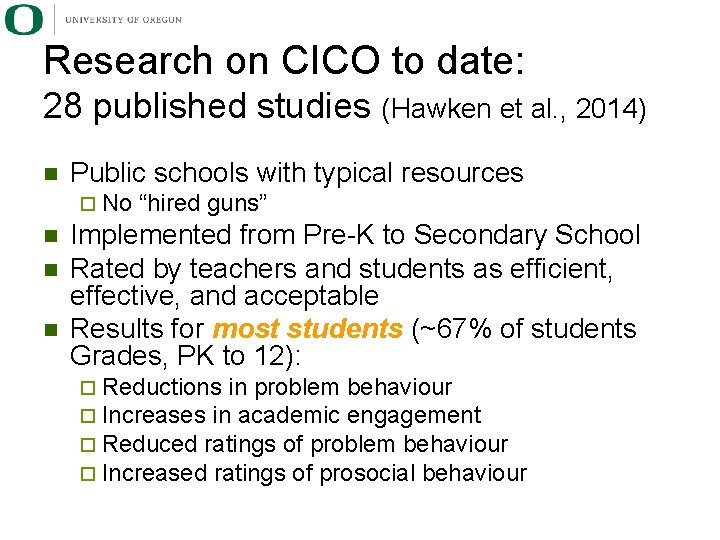 Research on CICO to date: 28 published studies (Hawken et al. , 2014) n