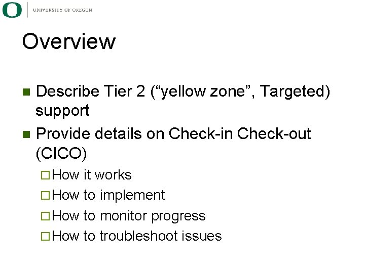 """Overview Describe Tier 2 (""""yellow zone"""", Targeted) support n Provide details on Check-in Check-out"""