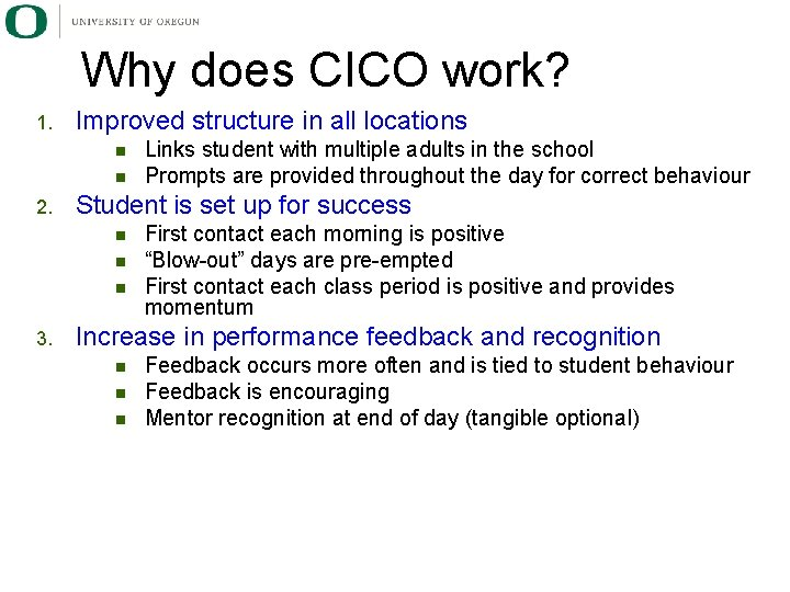 Why does CICO work? 1. Improved structure in all locations n n 2. Student