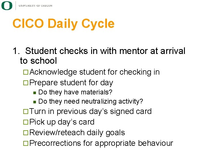 CICO Daily Cycle 1. Student checks in with mentor at arrival to school ¨
