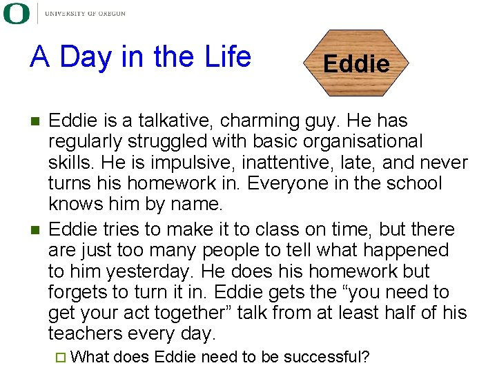 A Day in the Life n n Eddie is a talkative, charming guy. He