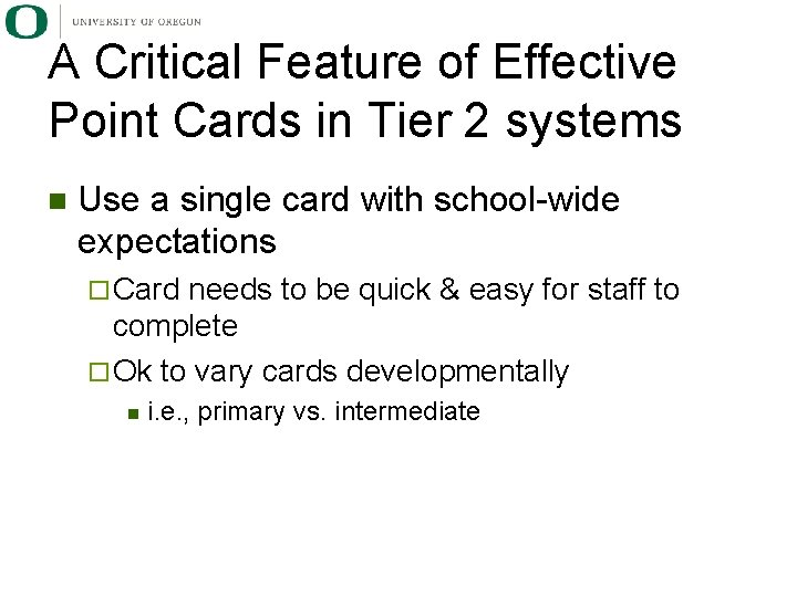 A Critical Feature of Effective Point Cards in Tier 2 systems n Use a