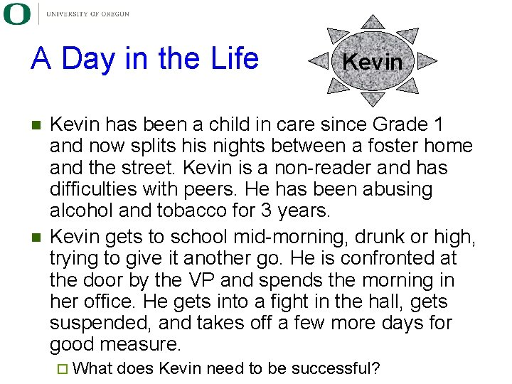 A Day in the Life n n Kevin has been a child in care