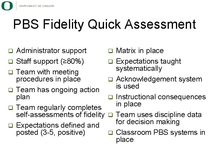 PBS Fidelity Quick Assessment q q q Administrator support Staff support (≥ 80%) Team