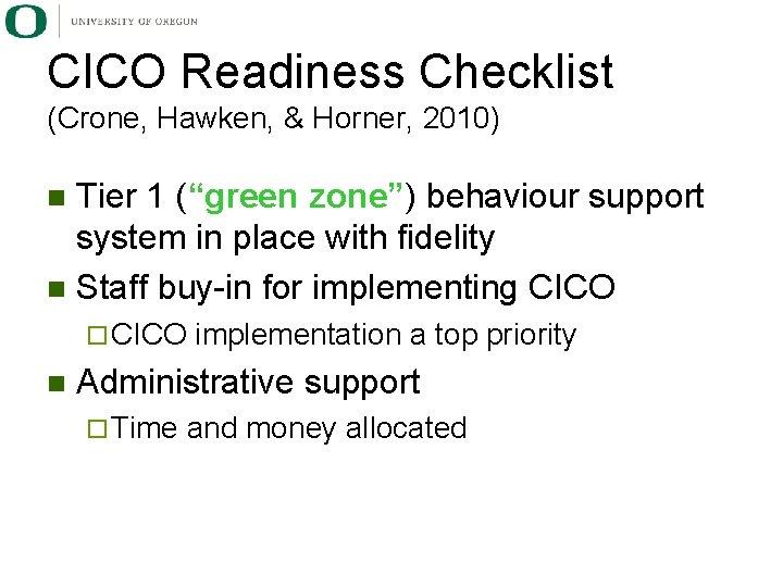 """CICO Readiness Checklist (Crone, Hawken, & Horner, 2010) Tier 1 (""""green zone"""") behaviour support"""