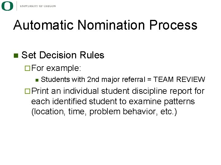 Automatic Nomination Process n Set Decision Rules ¨ For n example: Students with 2