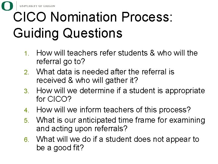 CICO Nomination Process: Guiding Questions 1. 2. 3. 4. 5. 6. How will teachers