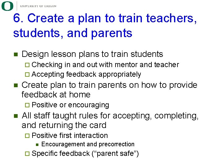 6. Create a plan to train teachers, students, and parents n Design lesson plans