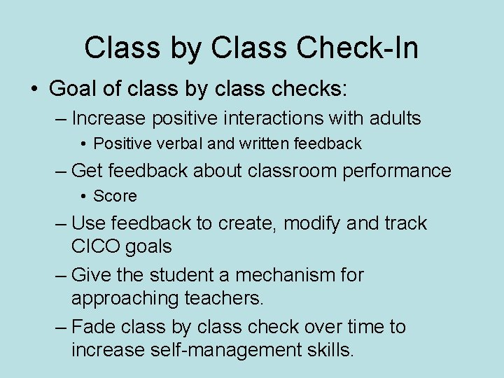 Class by Class Check-In • Goal of class by class checks: – Increase positive