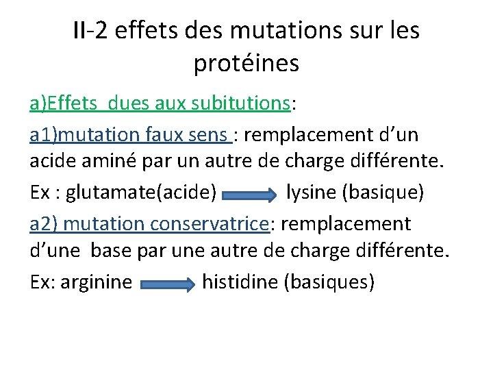 II-2 effets des mutations sur les protéines a)Effets dues aux subitutions: a 1)mutation faux