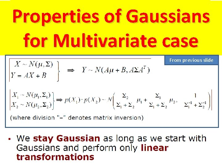 Properties of Gaussians for Multivariate case From previous slide