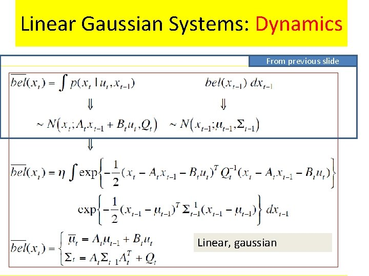 Linear Gaussian Systems: Dynamics From previous slide Linear, gaussian