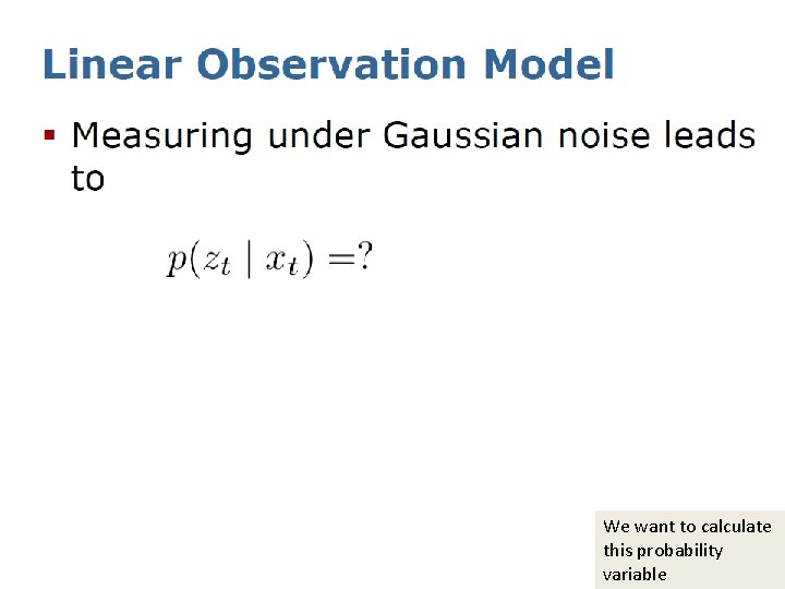 We want to calculate this probability variable
