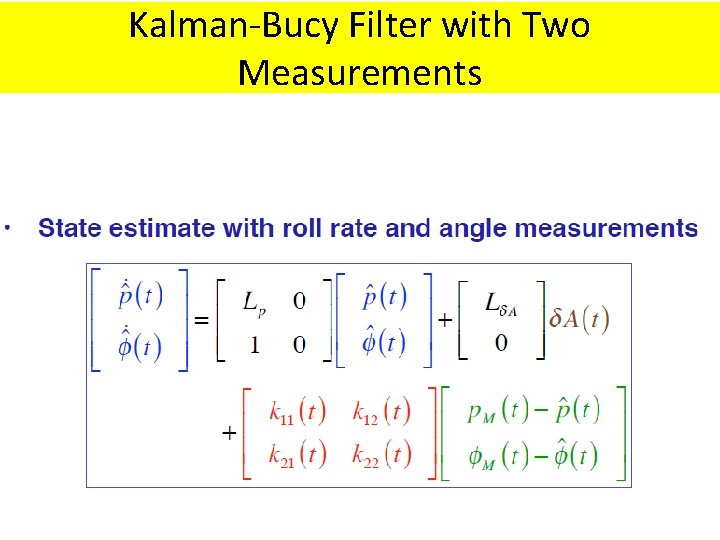 Kalman-Bucy Filter with Two Measurements