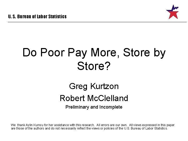 U. S. Bureau of Labor Statistics Do Poor Pay More, Store by Store? Greg