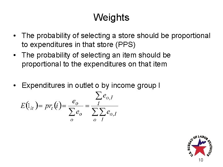 Weights • The probability of selecting a store should be proportional to expenditures in