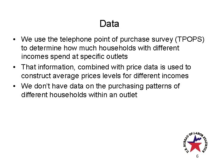 Data • We use the telephone point of purchase survey (TPOPS) to determine how