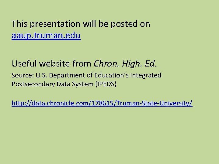 This presentation will be posted on aaup. truman. edu Useful website from Chron. High.
