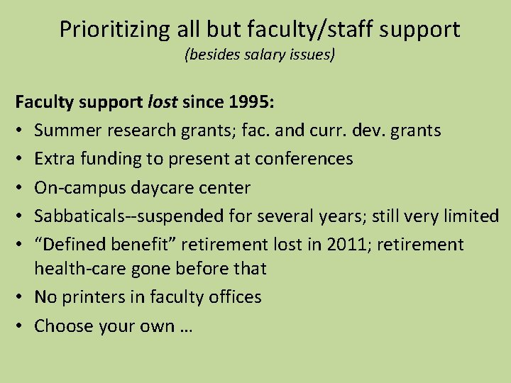 Prioritizing all but faculty/staff support (besides salary issues) Faculty support lost since 1995: •