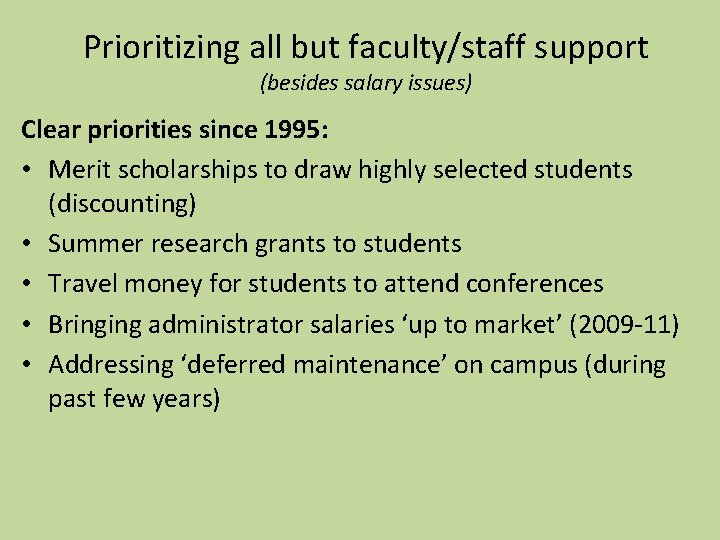 Prioritizing all but faculty/staff support (besides salary issues) Clear priorities since 1995: • Merit
