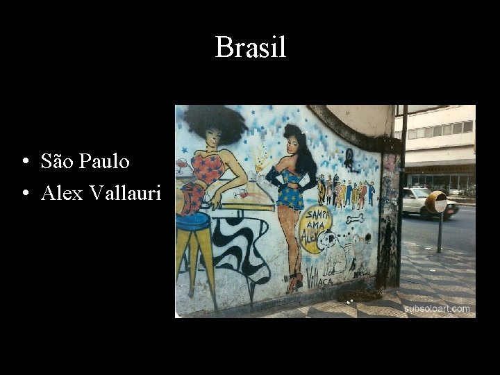 Brasil • São Paulo • Alex Vallauri