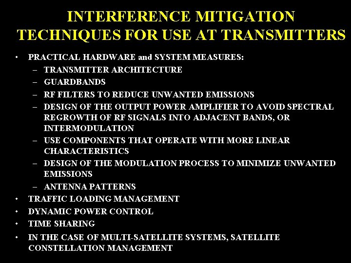 INTERFERENCE MITIGATION TECHNIQUES FOR USE AT TRANSMITTERS • • • PRACTICAL HARDWARE and SYSTEM