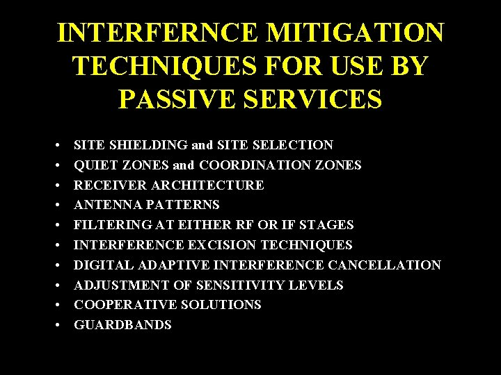 INTERFERNCE MITIGATION TECHNIQUES FOR USE BY PASSIVE SERVICES • • • SITE SHIELDING and