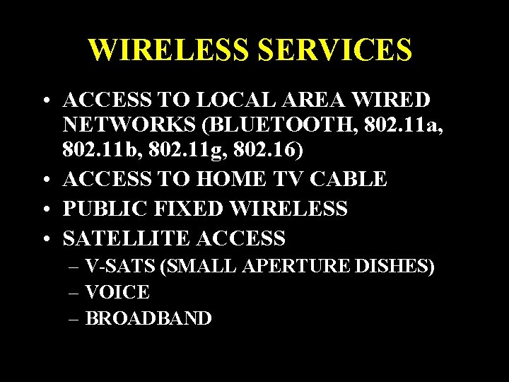 WIRELESS SERVICES • ACCESS TO LOCAL AREA WIRED NETWORKS (BLUETOOTH, 802. 11 a, 802.