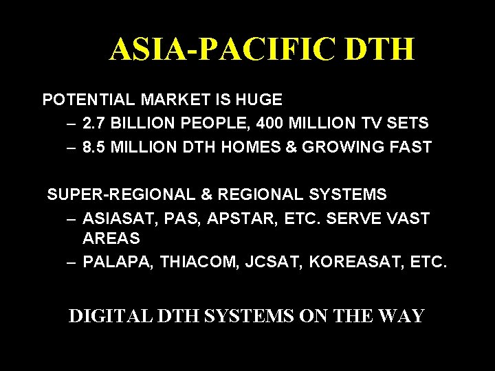 ASIA-PACIFIC DTH POTENTIAL MARKET IS HUGE – 2. 7 BILLION PEOPLE, 400 MILLION TV