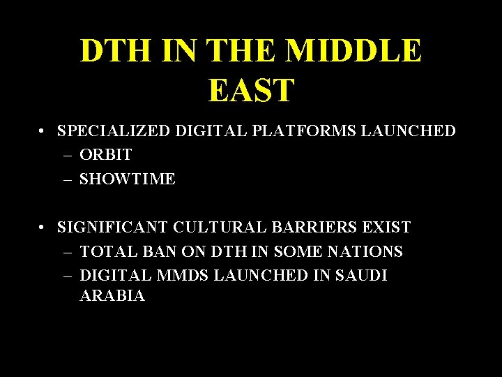 DTH IN THE MIDDLE EAST • SPECIALIZED DIGITAL PLATFORMS LAUNCHED – ORBIT – SHOWTIME