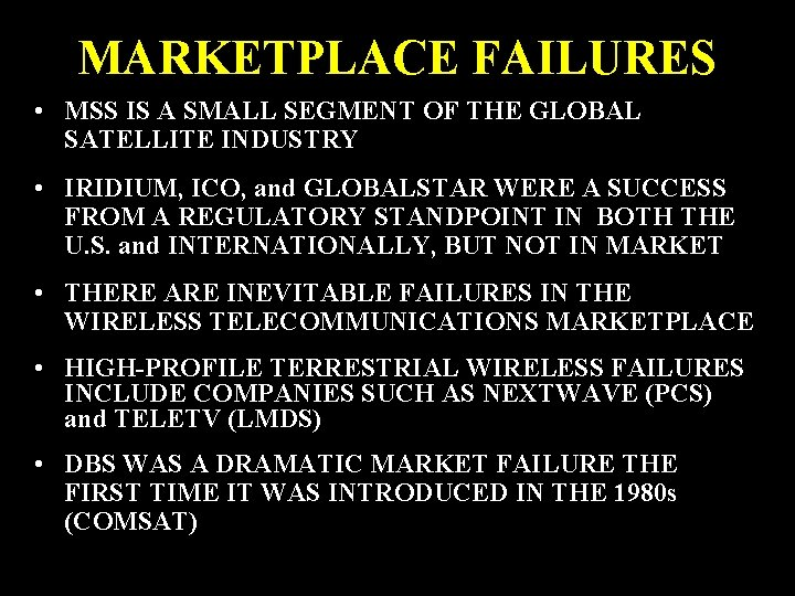MARKETPLACE FAILURES • MSS IS A SMALL SEGMENT OF THE GLOBAL SATELLITE INDUSTRY •