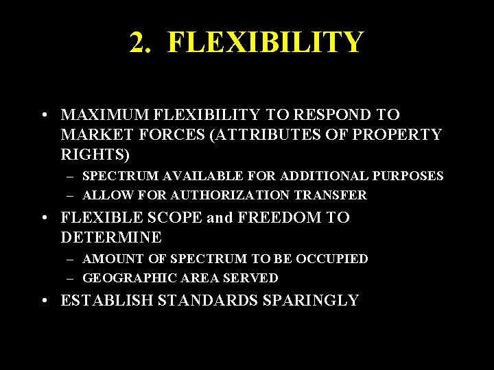2. FLEXIBILITY • MAXIMUM FLEXIBILITY TO RESPOND TO MARKET FORCES (ATTRIBUTES OF PROPERTY RIGHTS)