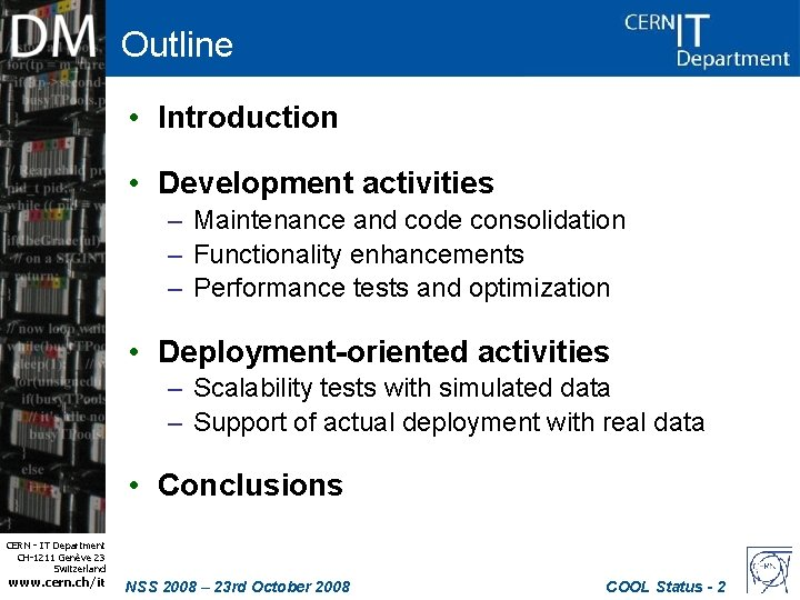 Outline • Introduction • Development activities – Maintenance and code consolidation – Functionality enhancements