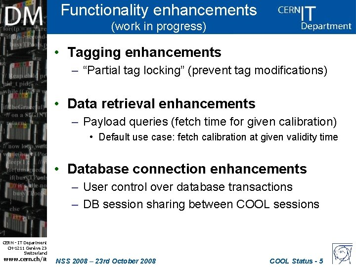 """Functionality enhancements (work in progress) • Tagging enhancements – """"Partial tag locking"""" (prevent tag"""